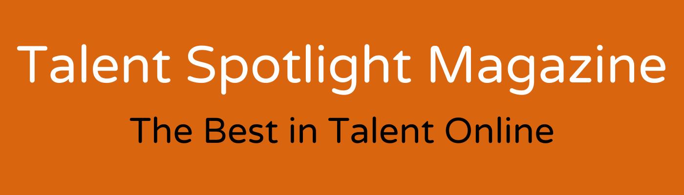 Talent Spotlight Magazine